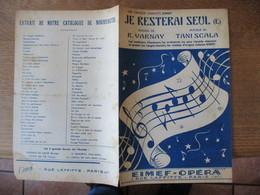 JE RESTERAI SEUL (E) PAROLES DE R. VARNAY MUSIQUE DE TANI SCALA 1946 - Partitions Musicales Anciennes