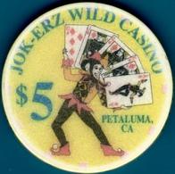$5 Casino Chip. Jok-Erz Wild, Petaluma, CA. I04. - Casino