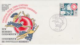 Enveloppe FDC  1er Jour   NOUVELLES  HEBRIDES   Centenaire  De   L' U.P.U   1974 - FDC