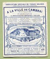""""""" A LA VILLE DE CAMBRAI : FABRIQUE DE TISSUS ET MOUCHOIRS """"  Dépliant  Publicitaire  XIXème - Advertising"""