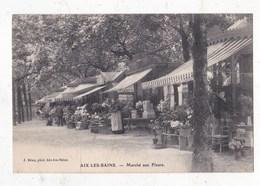 Carte Postale  Aix Les Bains Marché Aux Fleurs - Aix Les Bains