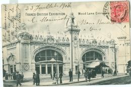 London 1908; Franco-British Exhibition. Wood Lane Entrance - Circulated. (Millar & Lang)) - London