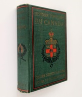 Histoire Populaire Du Canada / J. Castell Hopkins. - Philadelphia ; Chicago ; Toronto : John C. Winston, S.d. [c.1900] - Storia