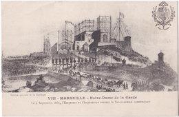 13. MARSEILLE. Notre-Dame De La Garde. Le 9 Septembre 1860... - Notre-Dame De La Garde, Aufzug Und Marienfigur