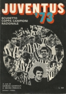 JUVENTUS '73 Di G. GAMDOLFI E B. PERRUCA - Calcio