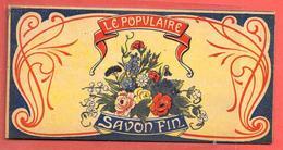 """Etiquette De BOITE à  SAVON """" LE POPULAIRE """" SAVON FIN - Etiquettes"""