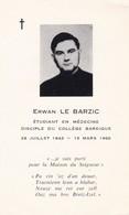 AVIS DE  DECES ,,,,  ERWAN   LE  BARZIC ,,,,,DISCIPLE  DU  COLLEGE   BARDIQUE,, TBE - Décès