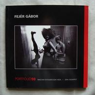 FEJER GABOR PORTFOLIO50  BUDAPEST 2004 - Fotografia