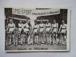 EQUIPE DE HOLLANDE    (  TOUR DE FRANCE ? )   PUB  UNIS-SPORT      TTB - Ciclismo