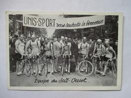 EQUIPE  DU SUD-OUEST      (  TOUR DE FRANCE ? )   PUB  UNIS-SPORT      TTB - Ciclismo