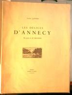 LES DELICES D'ANNECY - Par  Paul  GUITON - Bois Gravés De M. Biennier - Peintre De Savoie - Ex. Numéroté 103 Sur 450 - Alpes - Pays-de-Savoie