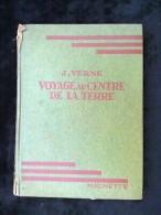 Jules Verne: Voyage Au Centre De La Terre/ Hachette, Bibliothèque Verte, 1947 - Bibliotheque Verte