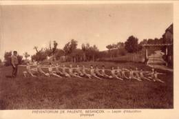 CPA De BESANCON - Préventorium De Palente. Leçon D'éducation Physique. Edition Péqui. Non Circulée. B état. - Besancon
