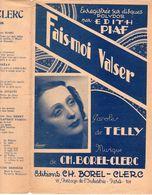40 60 ÉDITH PIAF PARTITION FAIS-MOI VALSER TELLY BOREL-CLERC PHOTO HARCOURT 1935-1947 GUITARE ACCORDÉON - Musique & Instruments