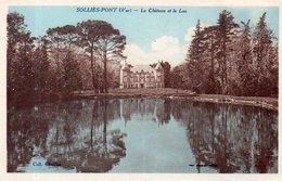 """SOLLIES-PONT  """"Le Château Et Le Lac"""" - Sollies Pont"""