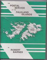 THE POSTAL SERVICE OF THE FALKLAND ISLANDS BY ROBERT BARNES 1980 SOUTH SHETLANDS SOUTH GEORGIA STEAMSHIP SEA POST LINER - Colonias Y Oficinas Al Extrangero