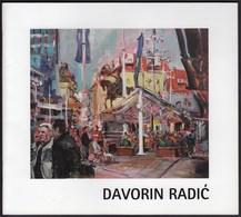 Bosnia And Herzegovina Banja Luka 2007 / Davorin Radic / Croatian Painter / Exhibition Catalogue - Acrylic Resins