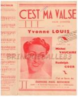 CAF CONC YVONNE LOUIS PARTITION C'EST MA VALSE MICHEL VAUCAIRE RUDOLPH GOER 1938 ACCORDÉON GUITARE - Musique & Instruments