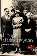 Rougir D'être Paysan - Gicquel - éditions Ouest-France 2008 - Campagnes Du Morbihan 1950 - 1980 - Bretagne