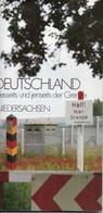 Allemagne De Ce Côté-ci Et De L'autre Côté De La Frontière Nidersachsen - Deutschland Diesseits Und Jenseits Der Grenze - 5. Guerres Mondiales