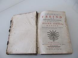 1735 Opera Omnia Medica  Ouvrage En Latin De Joannis Freind Maladies Pathologies Médecine Médicaments - Livres Anciens