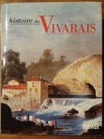 HISTOIRE DU VIVARAIS (OUVRAGE COLLECTIF SOUS LA DIRECTION DE GÉRARD CHOLVY) 1988 - Rhône-Alpes