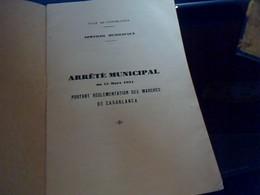 Vieux Papier  Colonial Livret Arrètè Municipal De 1931 Sur La Reglementation Des Marchès De Casablanca  Maroc - Non Classés