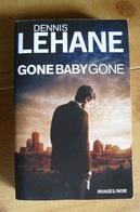 Dennis Lehane - Gone Baby Gone - Rivages / Noir N°557 - Rivage Noir