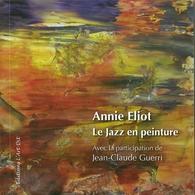 CATALOGUE LE JAZZ EN PEINTURE ANNIE ELIOT ART CULTURE MUSIQUE - Art