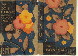 PETIT CALENDRIER COMPLET 1930  AU BON MARCHE PARIS - Calendriers