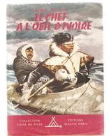 Scoutisme Signe De Piste N°21 De 1956  Le Chef à L'oeil D'ivoire D'Aimé Roche - Scoutisme