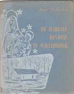 """Willebroek """" De Mariale Devotie Te Willebroek """" Karel De Decker 1958 - Histoire"""