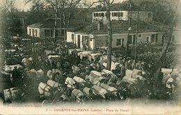 EUGENIE Les BAINS - PLACE Du FOIRAIL - - France