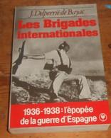 Les Brigades Internationales. J. Delperrié De Bayac.1985. - History
