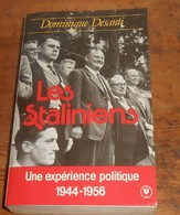 Les Staliniens.Dominique Desanti. 1985. - History