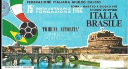 Biglietto ITALIA-BRASILE 1973 - Calcio
