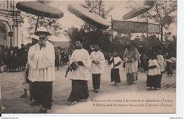Evêque Et Son Cortège à La Sortie De La Cathédrale (Tonkin) - Vietnam