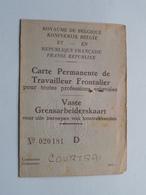 Carte Permanente De TRAVAILLEUR FRONTALIER Vaste GRENSARBEIDERSKAART ( N° 020181 COURTRAI) Van Huylenbrouck Menin 1950 ! - Documentos Antiguos