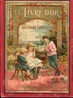 Le Livre D'dor I. - Abecedaire Francais Illustre Pour Les Petit Enfants. - Alte Bücher