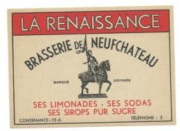 """étiquette Ancienne  Brasserie De Neufchateau  """"La Renaissance"""" Ses Limonades Ses Sodas Ses Sirops Pur Sucre - Bière"""