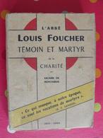 L'abbé Louis Foucher, Témoin Et Martyr De La Charité. Vicaire De Montargis 1910-1944. L'éclaireur 1951 - War 1939-45
