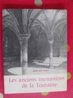 Les Anciens Monastères De La Touraine. Dom Guy Oury. 1967. Tours Solesmes Saint Julien - Centre - Val De Loire