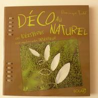 Dominique Turbé - Déco Au Naturel. Des Idées Vertes Pour Oxygéner Votre Intérieur - Home Decoration