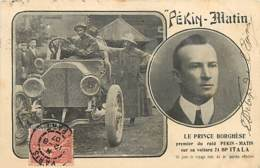 PEKIN MATIN  - LE PRINCE BORGHESE. PREMIER RAID PEKI PARIS ( TRACE DE PLI EN HAUT A DROITE) - Motorsport