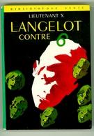 "Bibliothèque Verte N°372 - Lieutenant X - ""Langelot Contre 6"" - 1971 - Bibliothèque Verte"