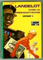 """Bibliothèque Verte - Lieutenant X - """"Langelot Chez Le Présidentissime"""" - 1978 - Bibliothèque Verte"""