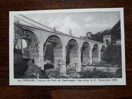 L17/195 Suisse. Fribourg. Travaux Du Pont De Zaehringen . Vue Prise Le 21 Novembre 1923 - FR Fribourg