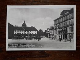 L17/199 Suisse. Fribourg. Place De L'Hopital Avec Couvent Des Oursoulines Et Des Albertines - FR Fribourg