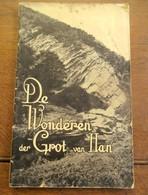 De WONDEREN  Der GROT  Van  HAN Met TOPOGRAPHIQUE De La GROTTE De HAN   Lith. Aug . Godenne 1930 - Cartes Topographiques