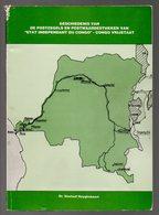 CONGO - BOOK - LIVRES - Geschiedenis De Postzegels En PWS Van Congo Vrijstaat - NL - Huyghebaert - Belgian Congo